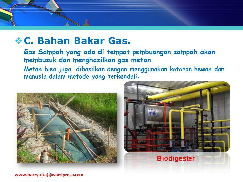 C. Bahan Bakar Gas. Gas Sampah yang ada di tempat pembuangan sampah akan membusuk dan menghasilkan gas metan.