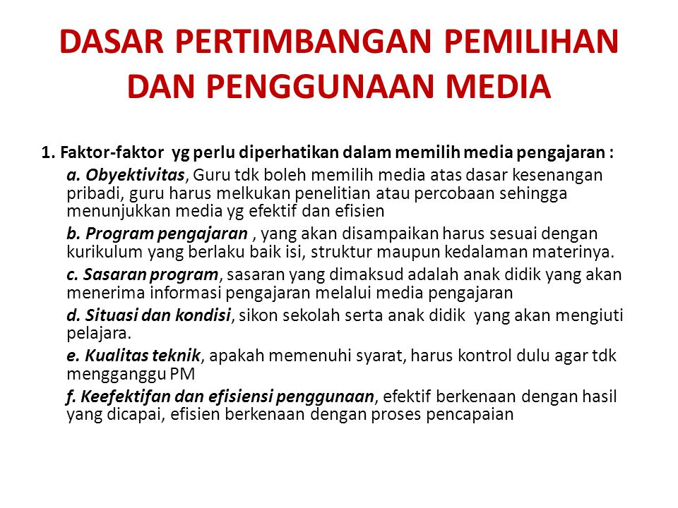 DASAR PERTIMBANGAN PEMILIHAN DAN PENGGUNAAN MEDIA