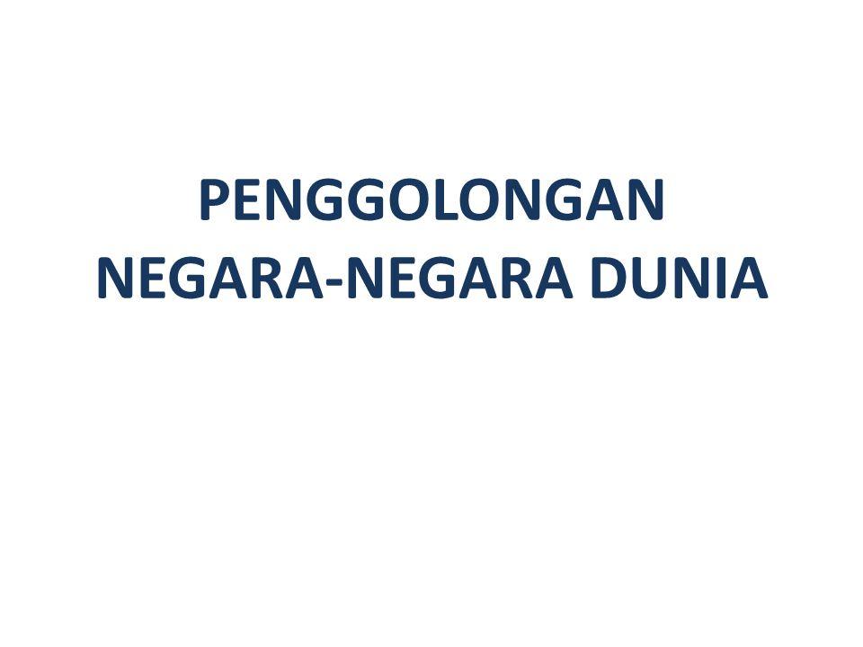 PENGGOLONGAN NEGARA-NEGARA DUNIA