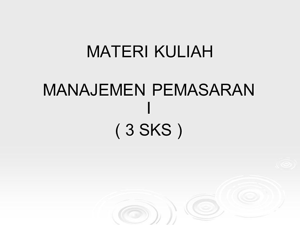MANAJEMEN PEMASARAN I ( 3 SKS )