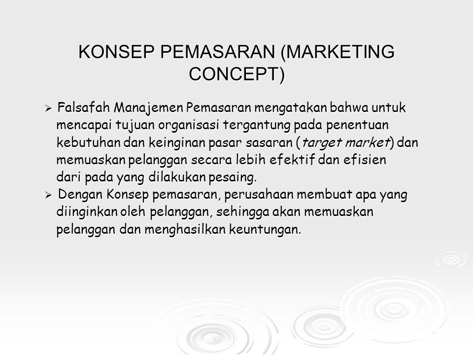 KONSEP PEMASARAN (MARKETING CONCEPT)