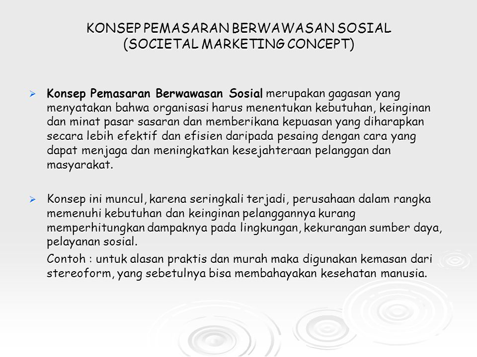 KONSEP PEMASARAN BERWAWASAN SOSIAL (SOCIETAL MARKETING CONCEPT)