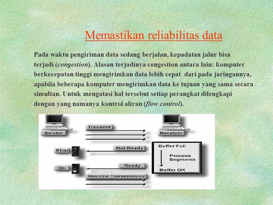 Memastikan reliabilitas data