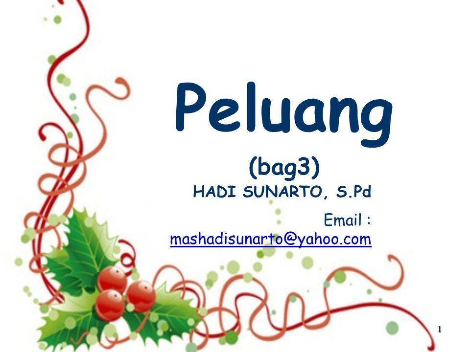 Peluang (bag3) HADI SUNARTO, S.Pd