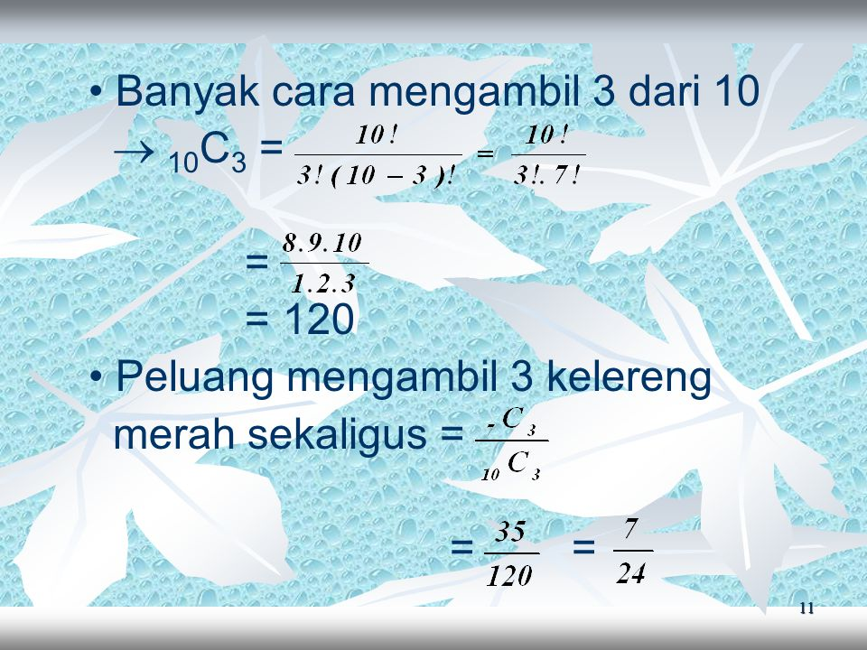 • Banyak cara mengambil 3 dari 10