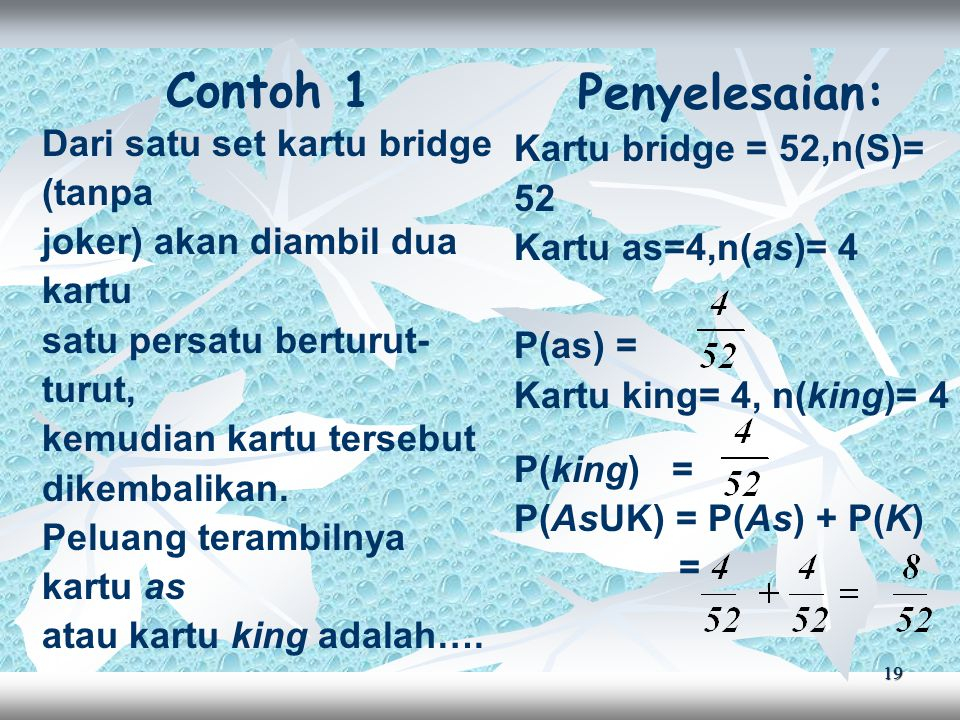 Contoh 1 Penyelesaian: Dari satu set kartu bridge (tanpa