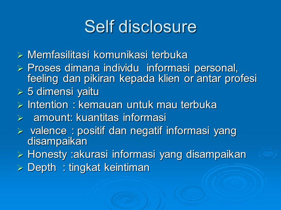 Self disclosure Memfasilitasi komunikasi terbuka