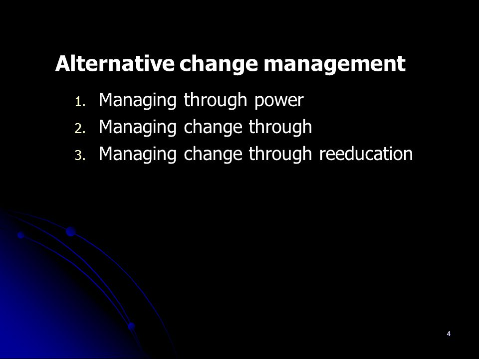 Alternative change management