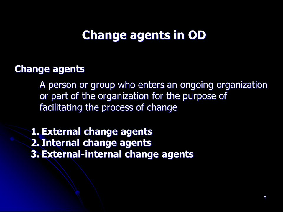 Change agents in OD Change agents