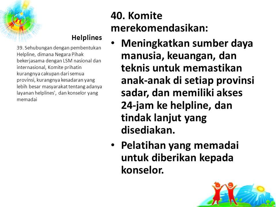 40. Komite merekomendasikan: