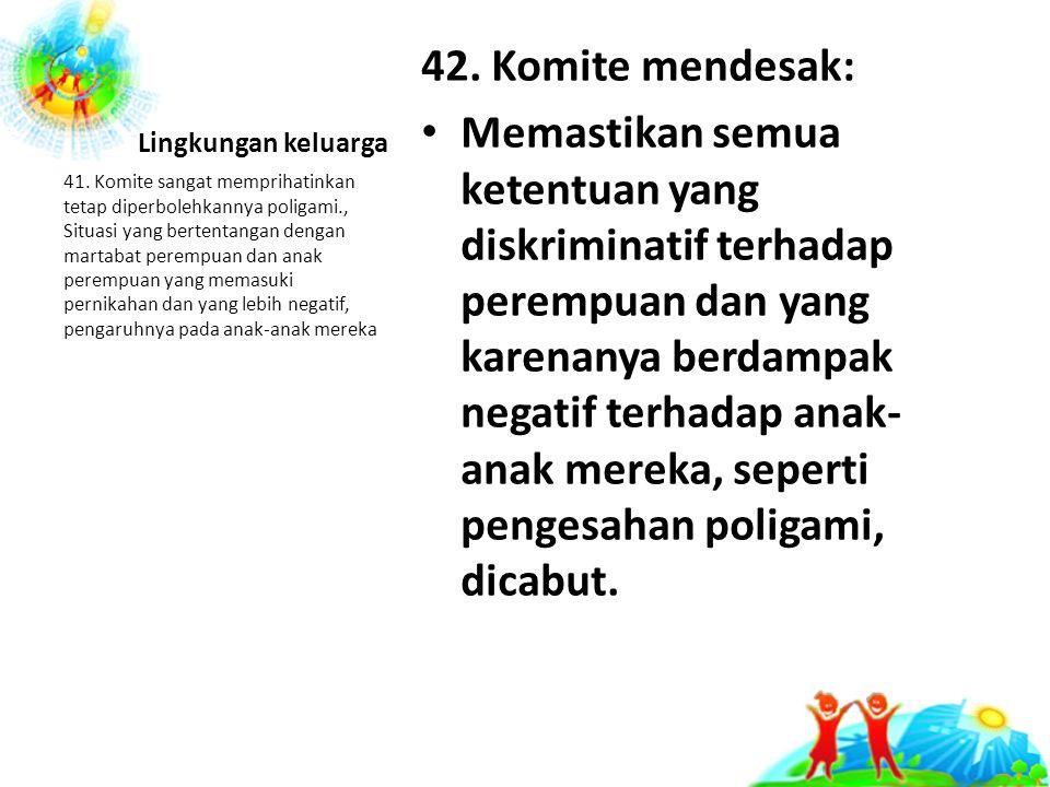 Lingkungan keluarga 42. Komite mendesak: