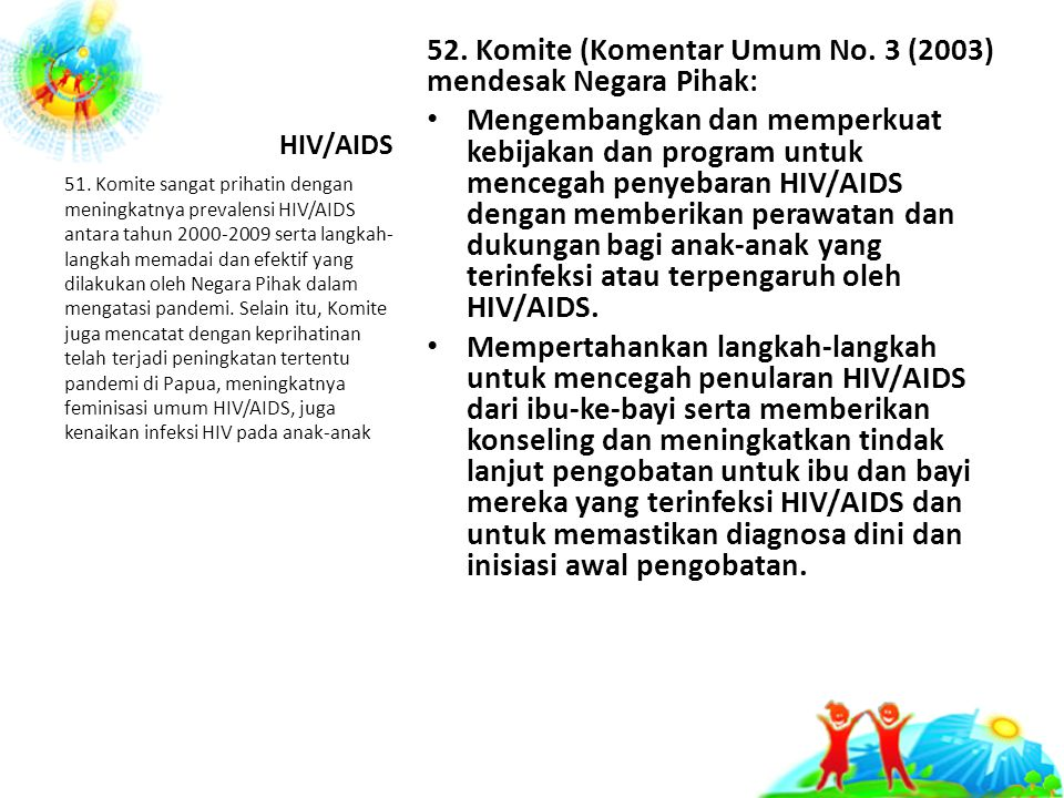 52. Komite (Komentar Umum No. 3 (2003) mendesak Negara Pihak: