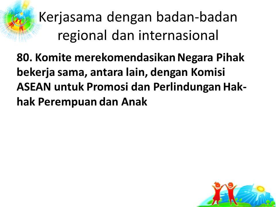 Kerjasama dengan badan-badan regional dan internasional