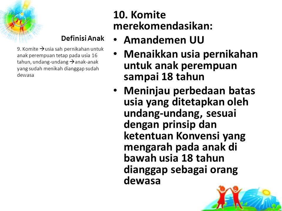 10. Komite merekomendasikan: Amandemen UU