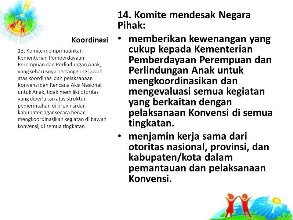 14. Komite mendesak Negara Pihak: