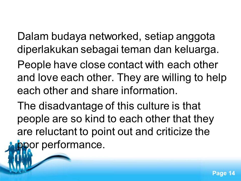 Dalam budaya networked, setiap anggota diperlakukan sebagai teman dan keluarga.