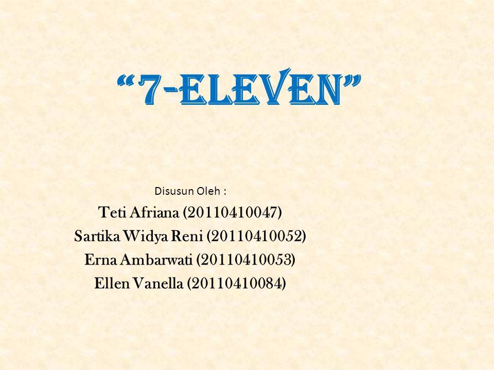 7-Eleven Teti Afriana (20110410047) Sartika Widya Reni (20110410052)