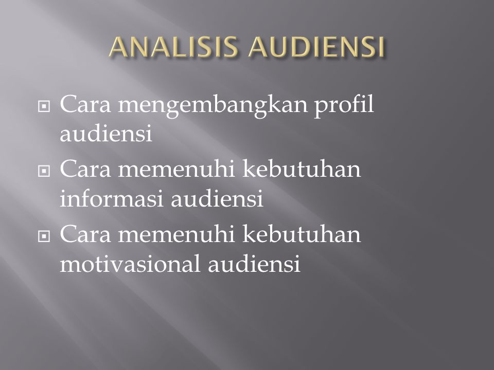 ANALISIS AUDIENSI Cara mengembangkan profil audiensi