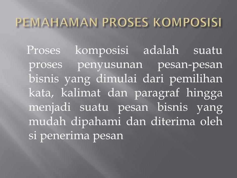 PEMAHAMAN PROSES KOMPOSISI