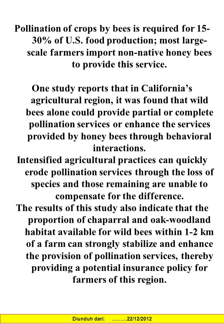 Pollination of crops by bees is required for 15-30% of U. S