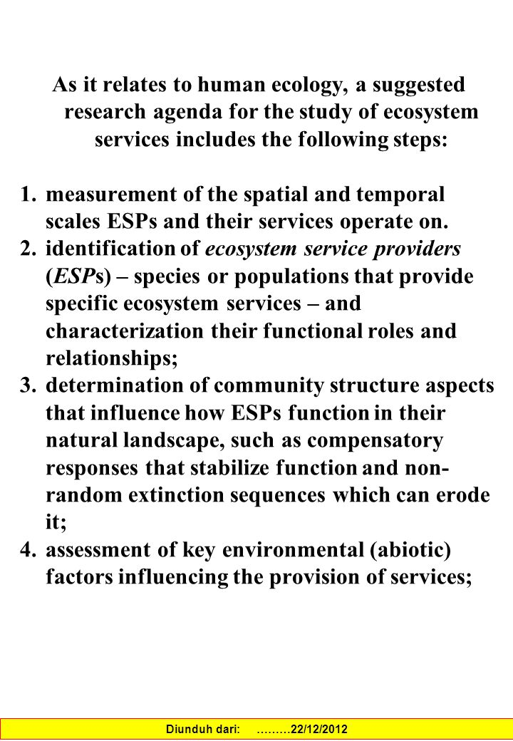 As it relates to human ecology, a suggested research agenda for the study of ecosystem services includes the following steps: