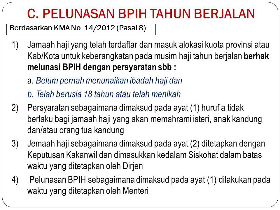 Berdasarkan KMA No. 14/2012 (Pasal 8)