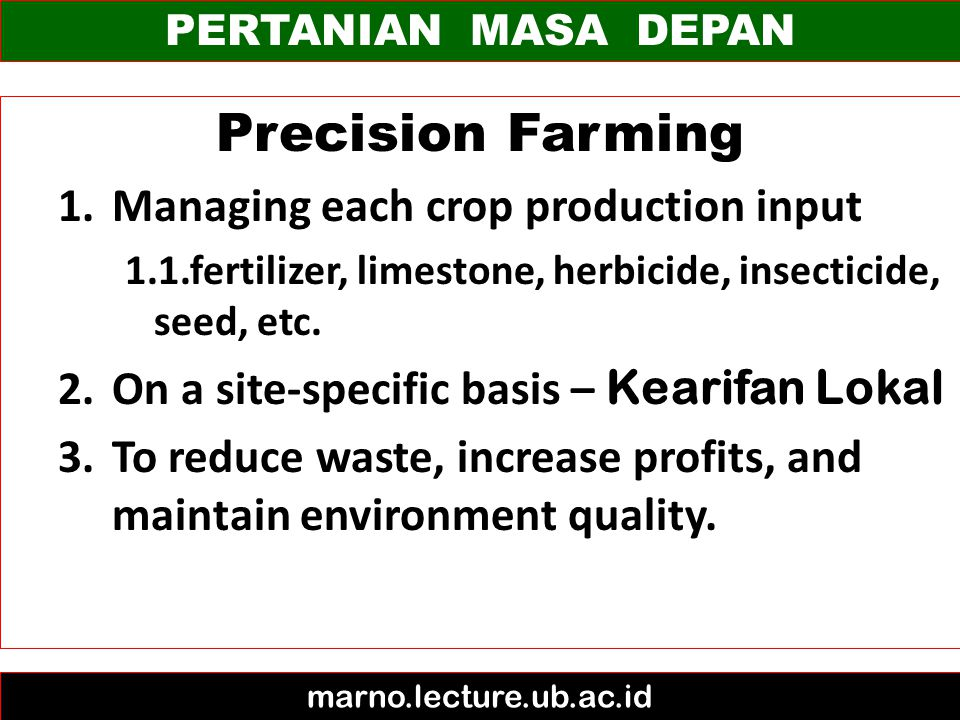 Precision Farming Managing each crop production input