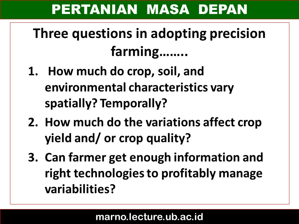 Three questions in adopting precision farming……..