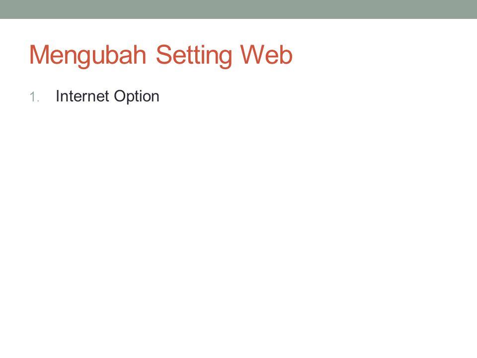Mengubah Setting Web Internet Option