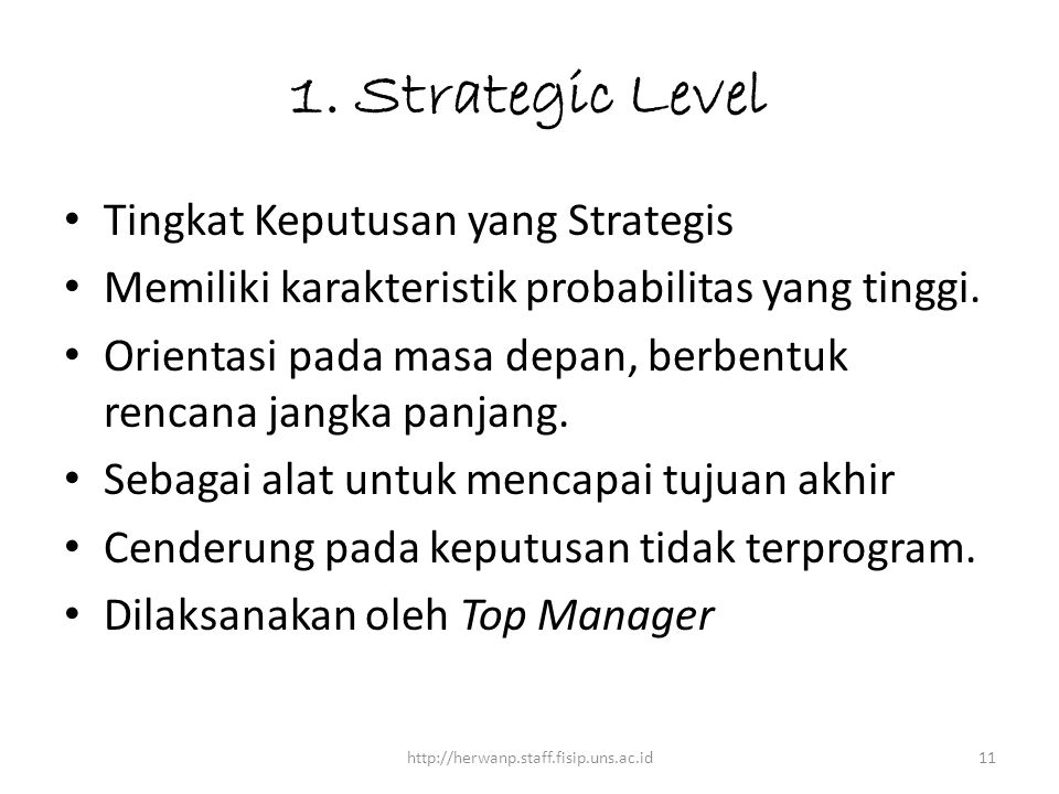 1. Strategic Level Tingkat Keputusan yang Strategis
