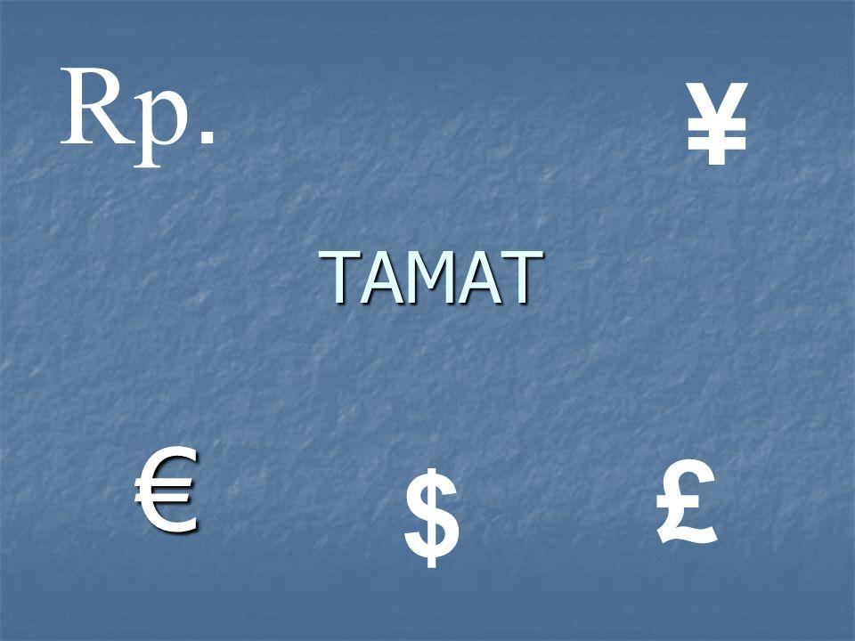 Rp. ¥ TAMAT € £ $