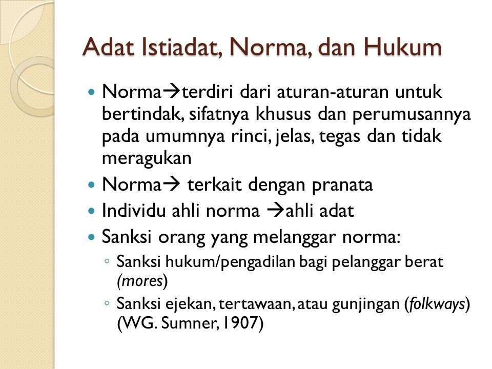 Adat Istiadat, Norma, dan Hukum