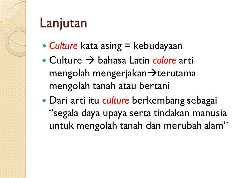 Lanjutan Culture kata asing = kebudayaan