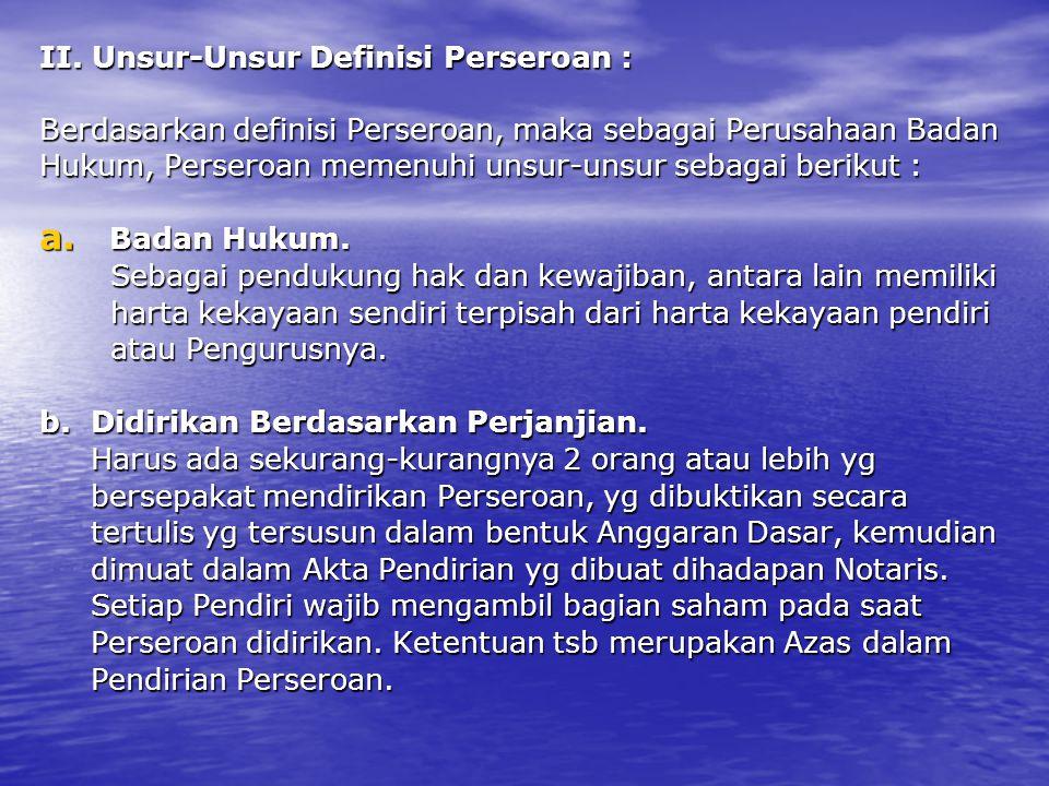II. Unsur-Unsur Definisi Perseroan :