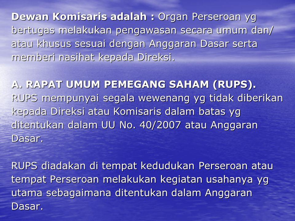 Dewan Komisaris adalah : Organ Perseroan yg