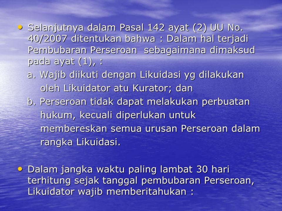 Selanjutnya dalam Pasal 142 ayat (2) UU No