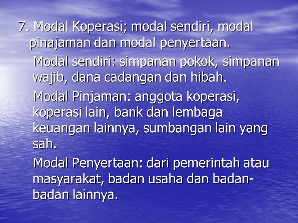 7. Modal Koperasi; modal sendiri, modal pinajaman dan modal penyertaan