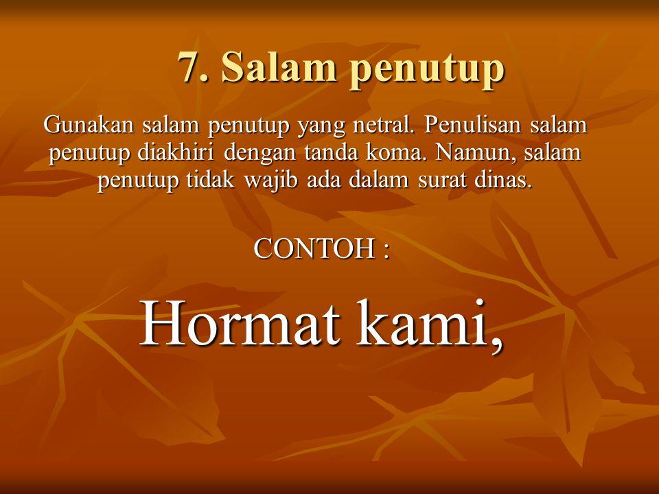 Hormat kami, 7. Salam penutup CONTOH :