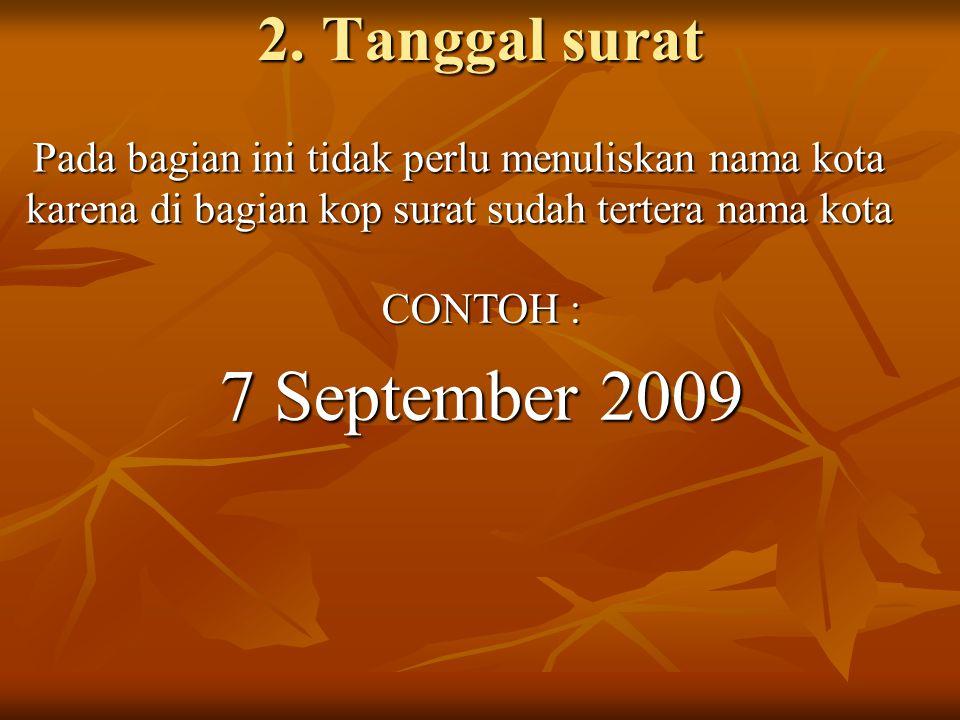 7 September 2009 2. Tanggal surat