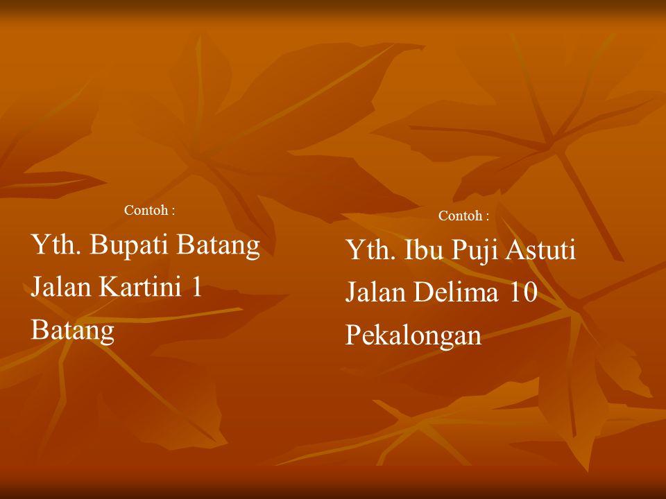 Yth. Bupati Batang Yth. Ibu Puji Astuti Jalan Kartini 1