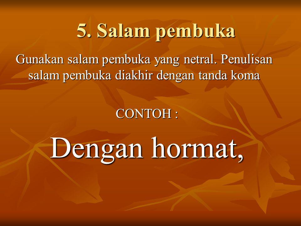 Dengan hormat, 5. Salam pembuka