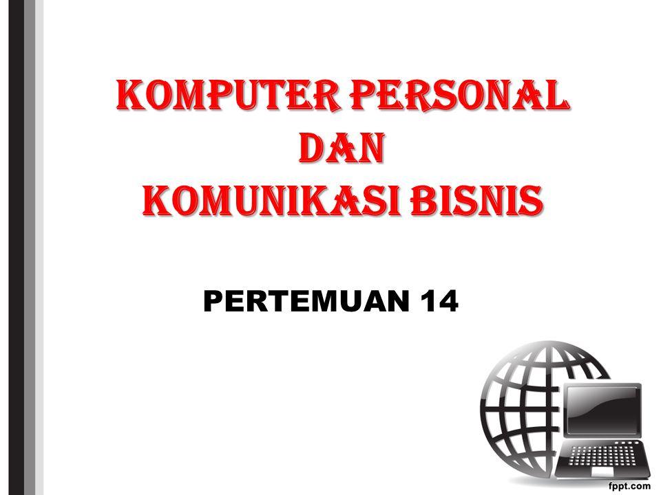 KOMPUTER PERSONAL DAN KOMUNIKASI BISNIS