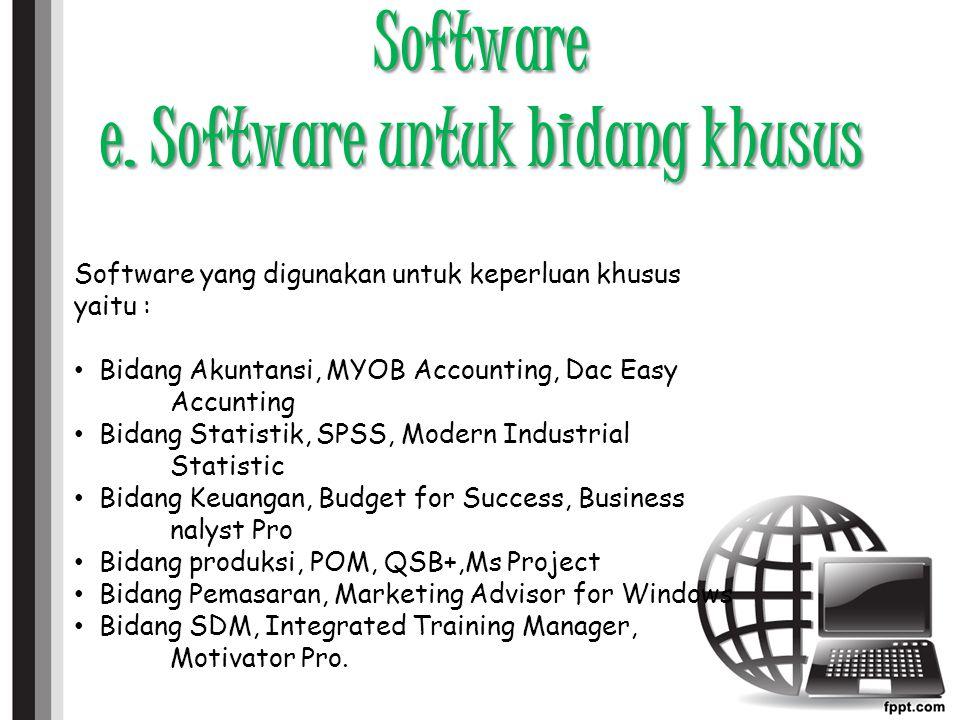 Software e. Software untuk bidang khusus
