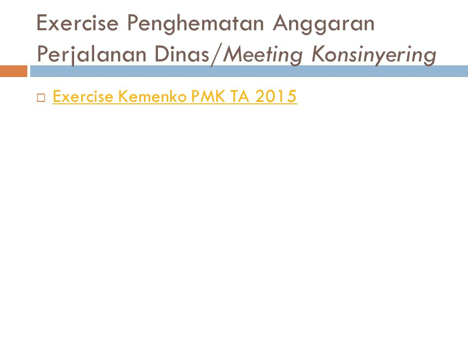 Exercise Penghematan Anggaran Perjalanan Dinas/Meeting Konsinyering