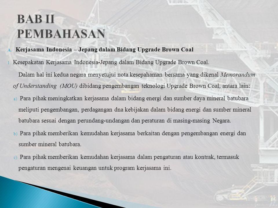 BAB II PEMBAHASAN Kerjasama Indonesia – Jepang dalam Bidang Upgrade Brown Coal.