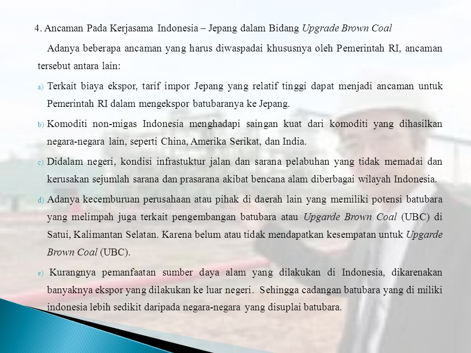 4. Ancaman Pada Kerjasama Indonesia – Jepang dalam Bidang Upgrade Brown Coal