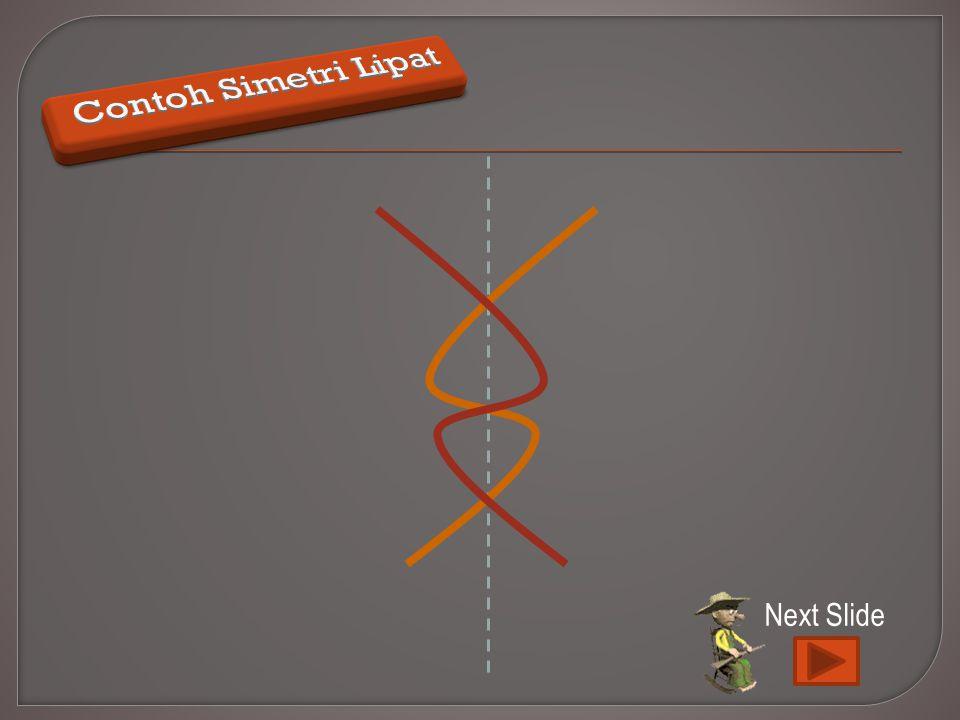 Contoh Simetri Lipat Next Slide