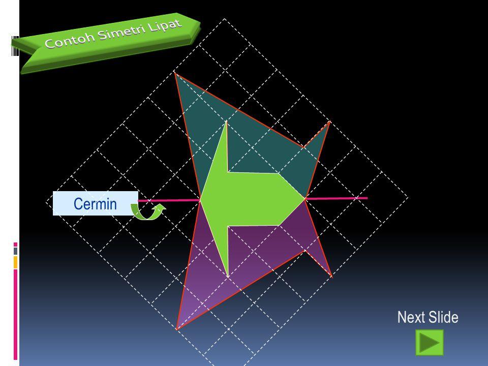 Contoh Simetri Lipat Cermin Next Slide