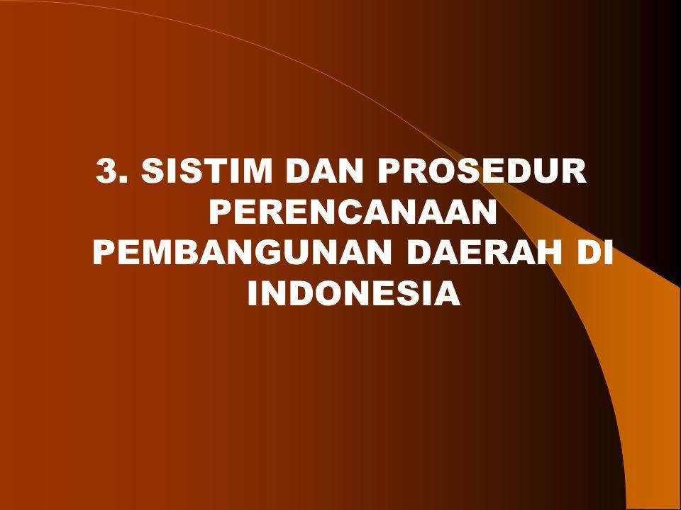 3. SISTIM DAN PROSEDUR PERENCANAAN PEMBANGUNAN DAERAH DI INDONESIA