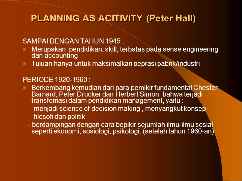 PLANNING AS ACITIVITY (Peter Hall)